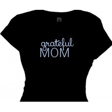 grateful mom - mom tees - celebrate family